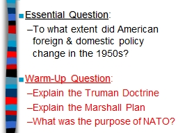 Essential Question : To what extent did American foreign & domestic policy change in the 1950s? PowerPoint PPT Presentation