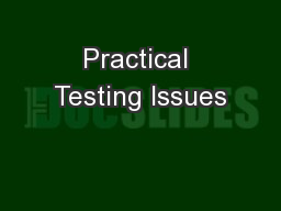 Practical Testing Issues