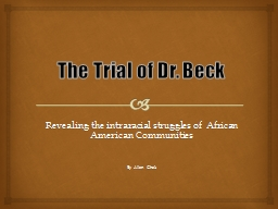 The Trial of Dr. Beck Revealing the intraracial struggles of  African American Communities