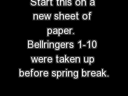 Start this on a new sheet of paper.  Bellringers 1-10 were taken up before spring break.