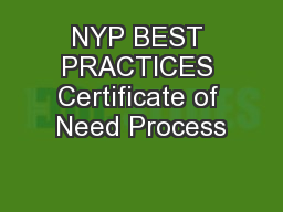 NYP BEST PRACTICES Certificate of Need Process