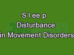 S l ee p   Disturbance in Movement Disorders PowerPoint PPT Presentation