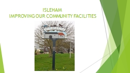 ISLEHAM IMPROVING OUR COMMUNITY FACILITIES PowerPoint PPT Presentation