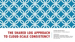 the shared log approach to cloud-scale consistency
