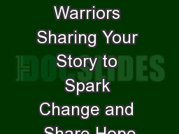 Storytelling Warriors Sharing Your Story to Spark Change and Share Hope