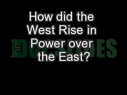 How did the West Rise in Power over the East?
