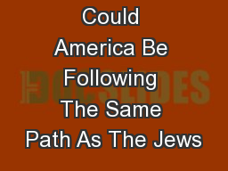 Could America Be Following The Same Path As The Jews