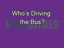 Who�s Driving the Bus?
