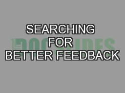 SEARCHING FOR BETTER FEEDBACK PowerPoint PPT Presentation