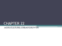 CHAPTER 22 AGRICULTURE/URBAN GROWTH