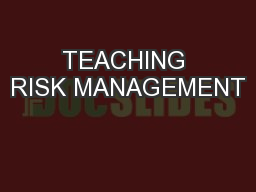 TEACHING RISK MANAGEMENT