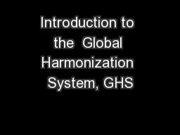 Introduction to the  Global Harmonization System, GHS