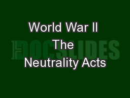 World War II The Neutrality Acts
