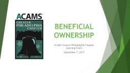 BENEFICIAL OWNERSHIP ACAMS Greater Philadelphia Chapter Learning Event