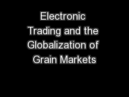 Electronic Trading and the Globalization of Grain Markets