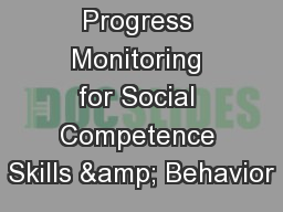 Progress Monitoring for Social Competence Skills & Behavior