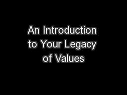 An Introduction to Your Legacy of Values PowerPoint PPT Presentation