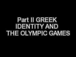 Part II GREEK IDENTITY AND THE OLYMPIC GAMES