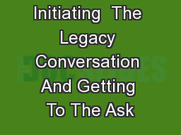 Initiating  The Legacy Conversation And Getting To The Ask