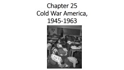 Chapter 25  Cold War America,