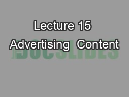 Lecture 15 Advertising  Content
