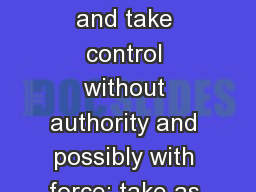 Monday Usurp -  seize and take control without authority and possibly with force; take as one's rig