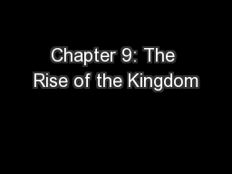 Chapter 9: The Rise of the Kingdom