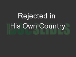 Rejected in His Own Country