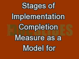 Using the Stages of Implementation Completion Measure as a Model for