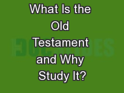 CHAPTER 1 What Is the Old Testament and Why Study It?