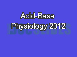 Acid-Base Physiology 2012