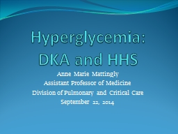 Hyperglycemia:  DKA and HHS