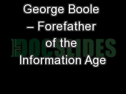 George Boole – Forefather of the Information Age