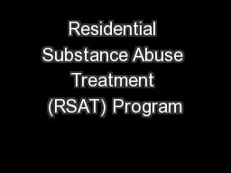 Residential Substance Abuse Treatment (RSAT) Program