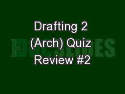Drafting 2 (Arch) Quiz Review #2