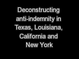 Deconstructing anti-indemnity in Texas, Louisiana, California and New York