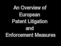 An Overview of European Patent Litigation and Enforcement Measures