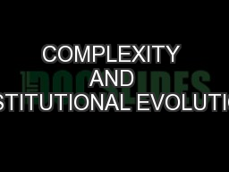COMPLEXITY AND INSTITUTIONAL EVOLUTION PowerPoint PPT Presentation