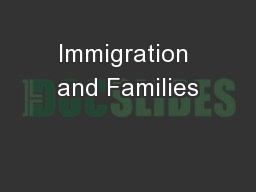 Immigration and Families PowerPoint PPT Presentation