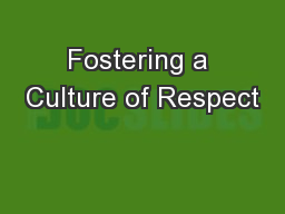 Fostering a Culture of Respect PowerPoint PPT Presentation
