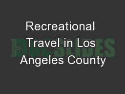 Recreational Travel in Los Angeles County