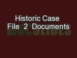 Historic Case File  2  Documents