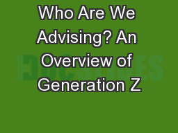 Who Are We Advising? An Overview of Generation Z