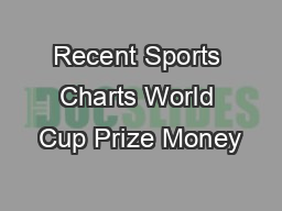 Recent Sports Charts World Cup Prize Money