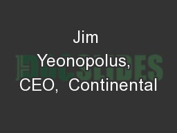 Jim Yeonopolus,  CEO,  Continental