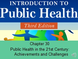 Chapter 30  Public Health in the 21st Century:  Achievements and Challenges
