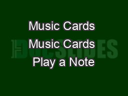 Music Cards Music Cards Play a Note
