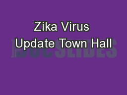 Zika Virus Update Town Hall
