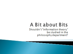 """A  B it about Bits Shouldn't """"information theory"""" PowerPoint PPT Presentation"""