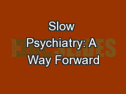 Slow Psychiatry: A Way Forward